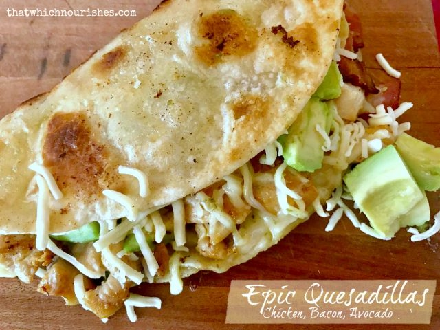 Epic Quesadillas (chicken, bacon, avocado) -- You've not had a quesadilla until you've had Epic Quesadillas. Bacon, avocado, chicken and cheese flavored with adobo make these extraordinary. | thatwhichnourishes