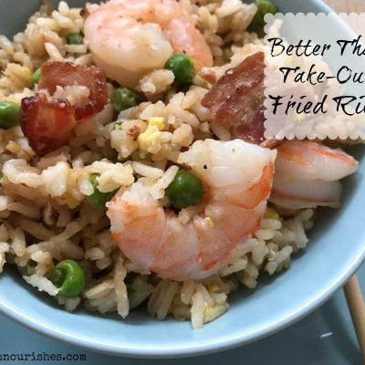 Better Than Take Out Fried Rice -- An easy homemade shrimp or chicken fried rice recipe with some flavorful extras including bacon and edamame.   thatwhichnourishes.com
