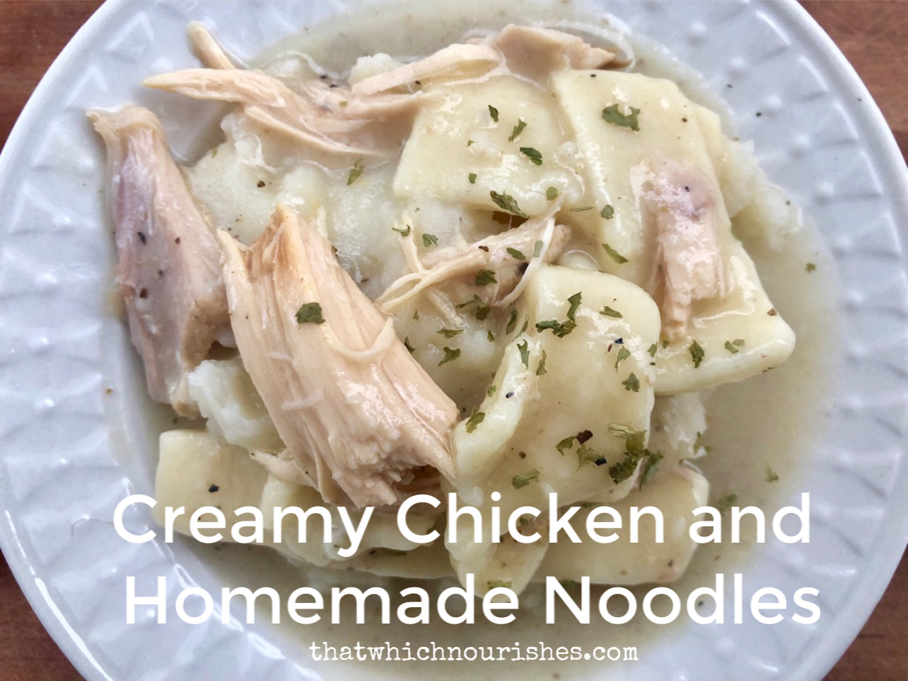 creamy chicken and homemade noodles ⋆ that which nourishes