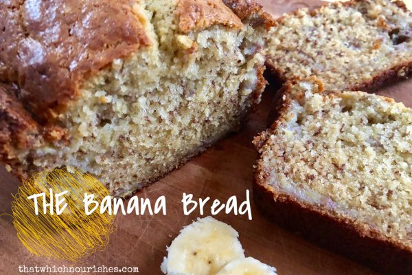 THE Banana Bread -- One perfect loaf of banana bread just the way you want it. Moist and full of bananas, this from-scratch bread will be one you come back to time and again.   thatwhichnourishes.com