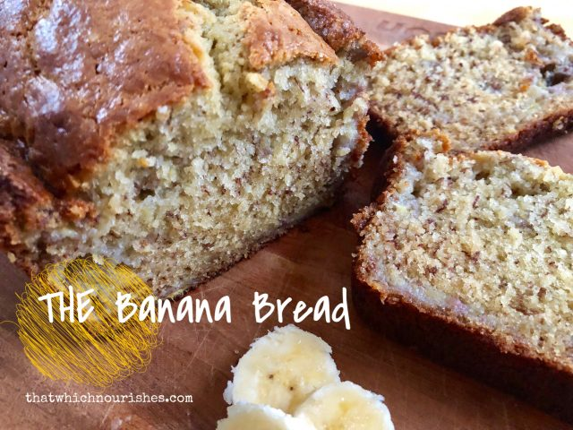 THE Banana Bread -- One perfect loaf of banana bread just the way you want it. Moist and full of bananas, this from-scratch bread will be one you come back to time and again. | thatwhichnourishes.com