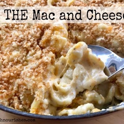 THE Mac and Cheese -- This recipe for THE mac and cheese has been featured on several top mac and cheese lists. It is the perfect base recipe for classic mac and cheese. | thatwhichnourishes.com