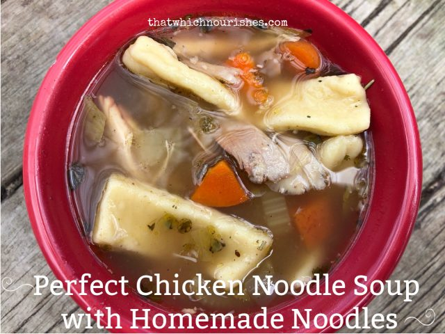 Perfect Chicken Noodle Soup with homemade Noodles -- With homemade noodles and a rich, hearty broth, this is the quintessential chicken noodle soup -- step by step instructions on a nourishing, classic. | thatwhichnourishes.com
