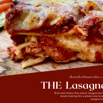 THE Lasagna -- Rich and cheesy and easy to throw together, and the two meats in the meat sauce give it that little extra something that brings this up to a new level of lasagna love.| thatwhichnourishes.com