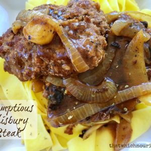 Simply Scrumptious Salisbury Steak -- The world needs this steak. Wholesome, nutritious, savory, real food your grandma would make you if she could. This is steak smothered in goodness. | thatwhichnourishes.com