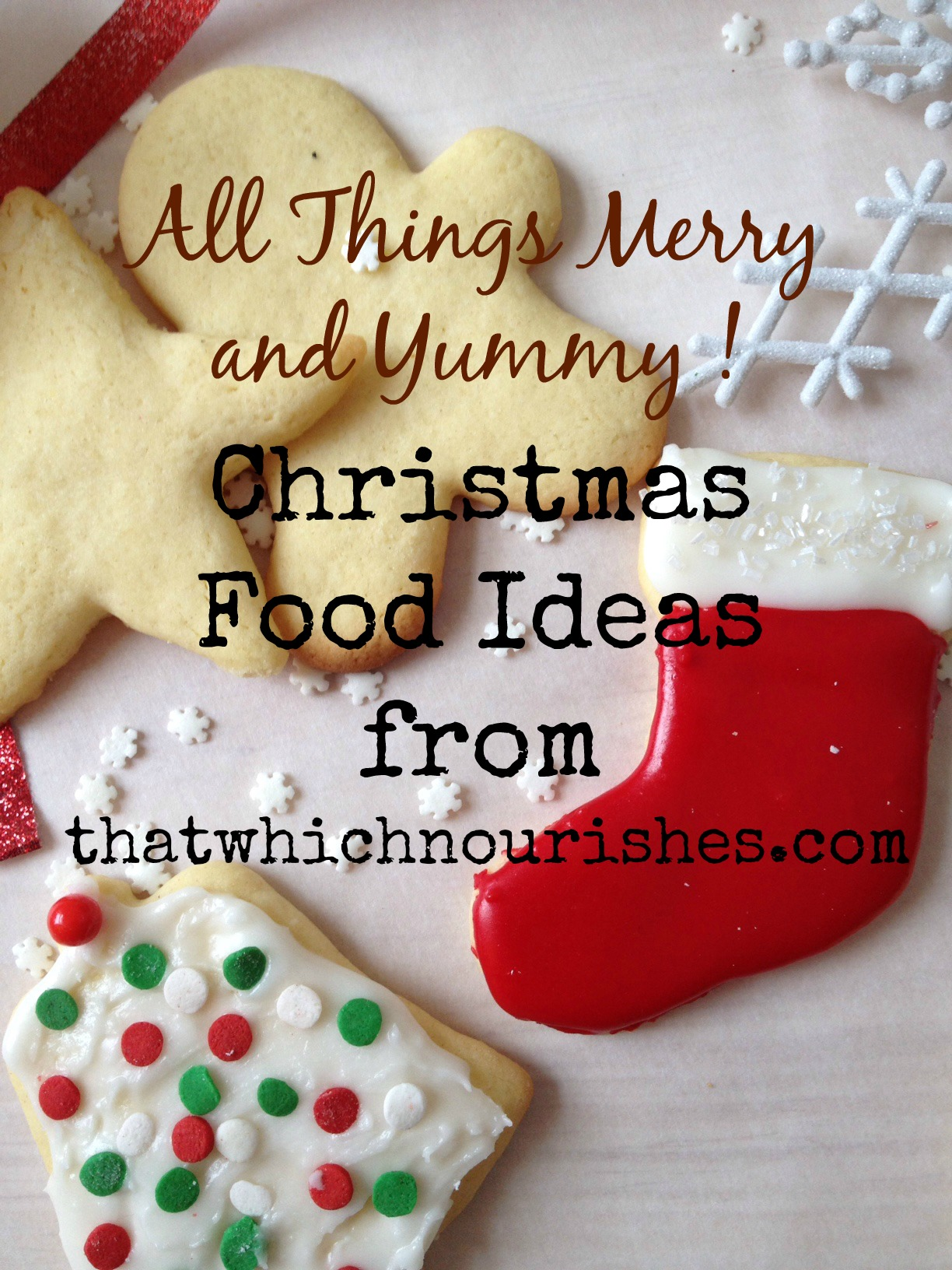 All Things Merry And Yummy Christmas Food Ideas That Which