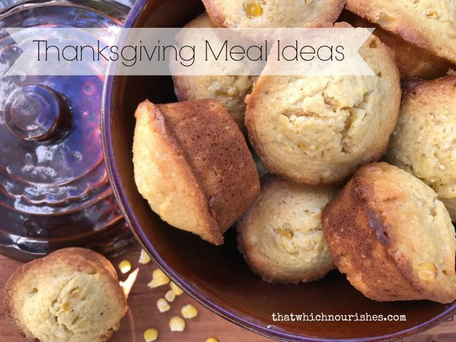 Thanksgiving Meal Ideas -- A collection of recipes for Thanksgiving from breakfast to leftovers and everything in between! |thatwhichnourishes.com