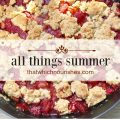 All Things Summer -- All of the inspiration and recipes you'll need start here on this one-stop-shop for potluck pleasers, perfect picnic food, fruity summertime pies and desserts, and classics like baked beans and old-fashioned potato salad. | thatwhichnourishes.com