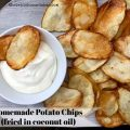 Homemade Potato Chips fried in coconut oil -- There's never been a better potato chip than the warm and salted one fresh from the fryer made in coconut oil. | thatwhichnourishes.com