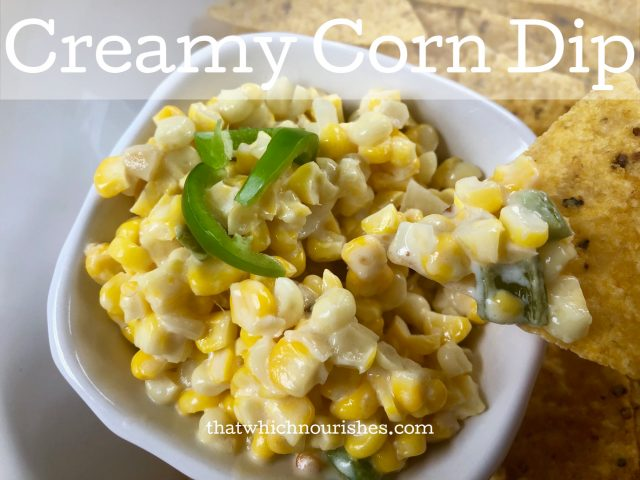 Creamy Corn Dip -- This creamy dip has a bit of zip and is a fresh and yummy favorite with sweet corn, onions, garlic, and cream cheese.| thatwhichnourishes.com