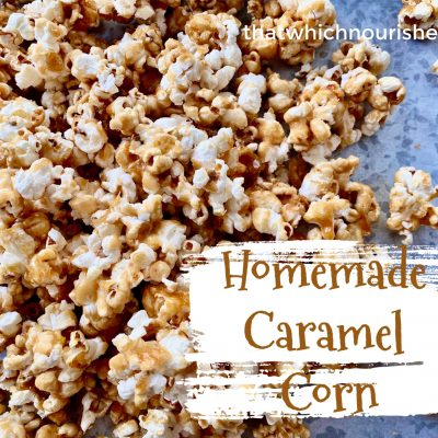 Homemade Caramel Corn --Hot, homemade caramel drizzled over freshly popped popcorn and baked until hot and crunchy thatwhichnourishes.com