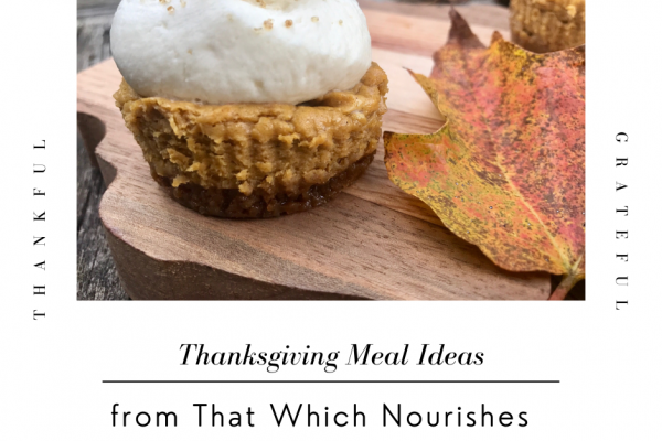 Thanksgiving Meal Ideas -- From meat to leftovers with sides, dessert, and THE Mac and Cheese in the middle, this is full of ideas to make the feast of food fanstasic! | thatwhichnourishes.com