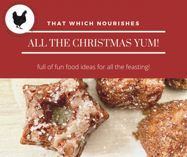 All the Christmas Yum -- In honor of all the Christmas YUM, I bring you some of my favorite treats and eats that we make and enjoy and now share with you! | thatwhichnourishes.com