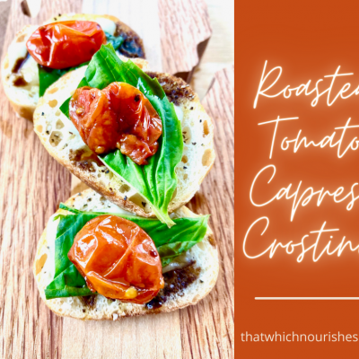 Roasted Tomato Caprese Crostinis -- Melted Mozzarella atop a perfect slice of toasted and seasoned baguette layered with fresh basil, a tart and garlicky roasted tomato, and drizzled with a balsamic glaze. | thatwhichnourishes
