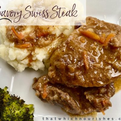 Savory Swiss Steak -- A savory sauce smothers tender pieces of beef slow cooked in a handful of savory pantry ingredients. This is how grandma made deliciousness from scratch out of a few simple, whole ingredients! | thatwhichnourishes.com
